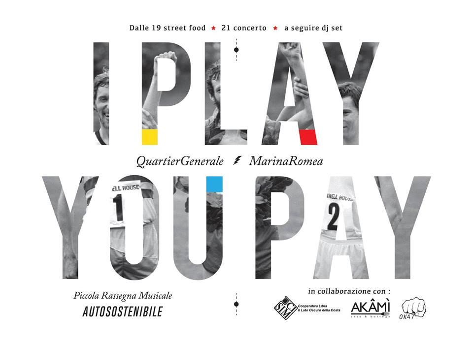 dal 20 maggio al 3 giugno – I Play you pay