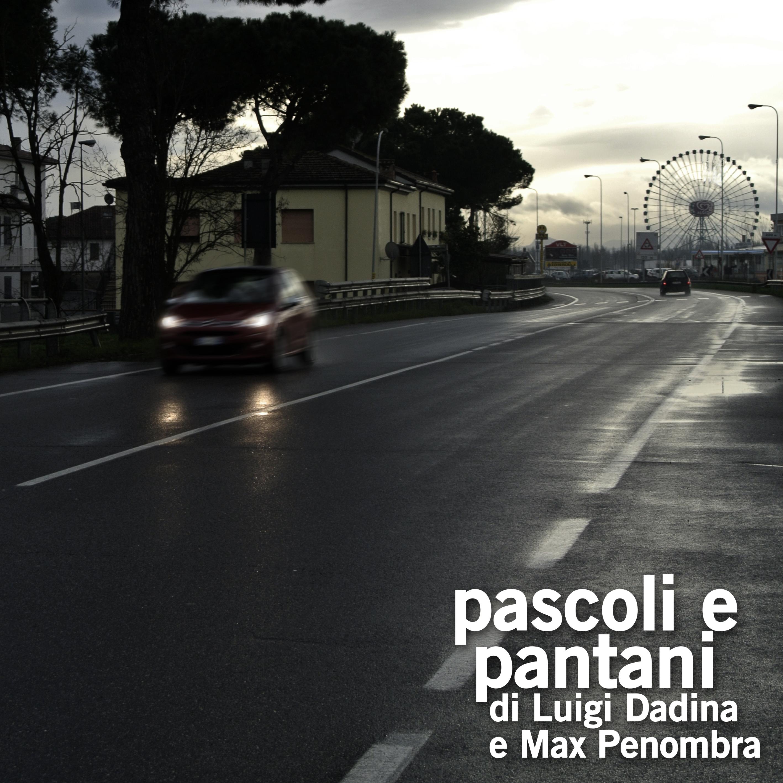 pascoli e pantani di Luigi Dadina e Max Penombra