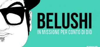 "STORIE DISEGNATE di Valentina Gentile – ""Belushi. In missione per conto di Dio"" di Matteo Manera e Alberto Schiavone"